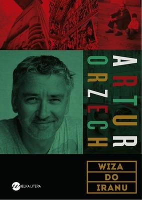 Artur Orzech - Wiza do Iranu
