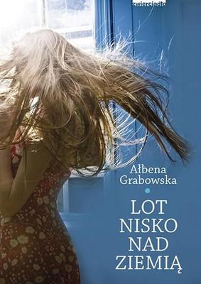 Ałbena Grabowska - Lot nisko nad ziemią