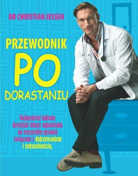 Christian Jessen - Przewodnik po dorastaniu / Christian Jessen - Dr Christian's Guide to Growing Up