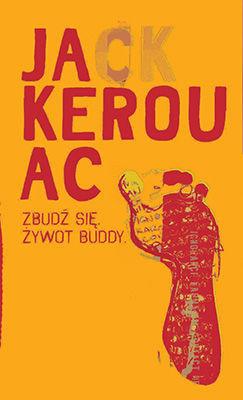 Jack Kerouac - Zbudź się. Żywot Buddy