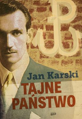 Jan Karski - Tajne państwo