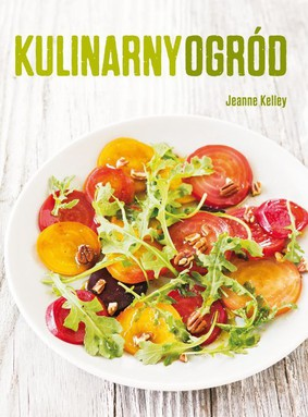 Jeanne Kelley - Kulinarny ogród