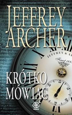 Jeffrey Archer - Krótko mówiąc / Jeffrey Archer - To Cut a Long Story Short