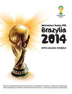 Jon Mattos - Mistrzostwa Świata FIFA, Brazylia 2014. Oficjalny przewodnik