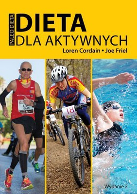 Loren Cardain, Joe Friel - Dieta dla aktywnych / Loren Cardain, Joe Friel - The Paleo Diet for Athletes