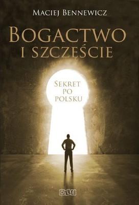 Maciej Bennewicz - Bogactwo i szczęście