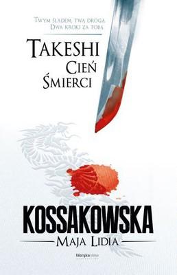 Maja Lidia Kossakowska - Takeshi. Cień śmierci