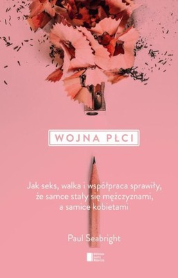 Paul Seabright - Wojna płci