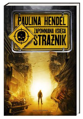 Paulina Hendel - Zapomniana księga. Strażnik