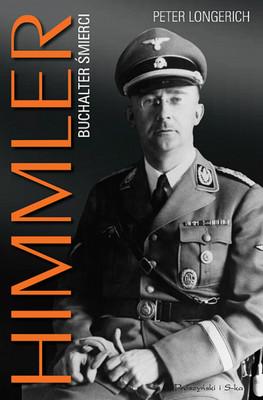 Peter Longerich - Himmler. Buchalter śmierci / Peter Longerich - Heinrich Himmler. Biographie