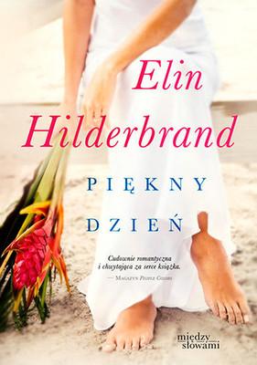 Elin Hilderbrand - Piękny dzień / Elin Hilderbrand - Beautiful Day