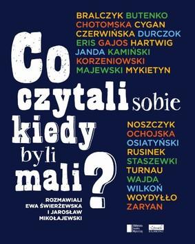 Ewa Świerżewska, Jarosław Mikołajewski - Co czytali sobie kiedy byli mali?