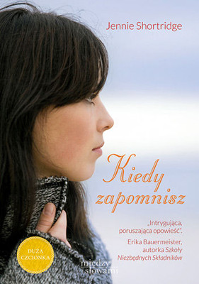 Jennie Shortridge - Kiedy zapomnisz / Jennie Shortridge - Love, Water, Memory