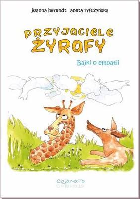 Joanna Berendt, Aneta Ryfczyńska - Przyjaciele Żyrafy. Bajki o empatii