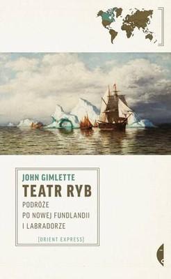 John Gimlette - Teatr ryb