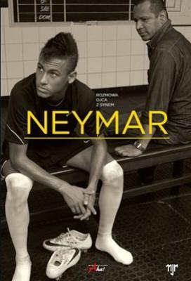 Mauro Beting, Ivan More - Neymar. O sobie. Rozmowa ojca z synem