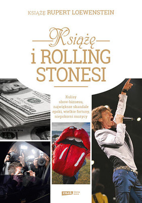 Rupert Loewenstein - Książę i Rolling Stonesi. Biznes i rock and roll / Rupert Loewenstein - A Prince Among Stones: That Business with the Rolling Stones and Other Adventures