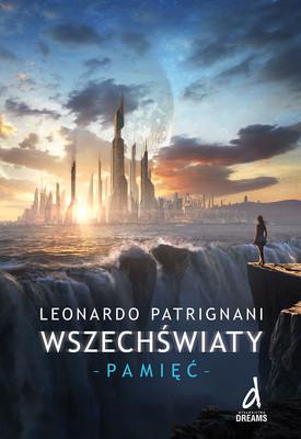 Leonardo Patrignani - Wszechświaty - Pamięć / Leonardo Patrignani - Multiversum - Memoria