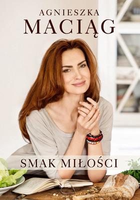 Agnieszka Maciąg - Smak miłości