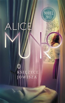Alice Munro - Księżyce Jowisza / Alice Munro - The Moons of Jupiter