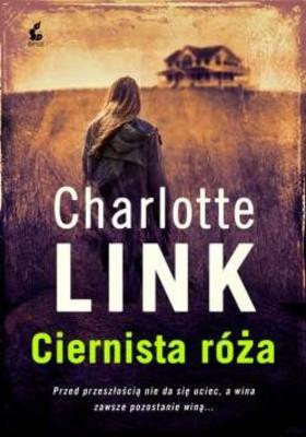 Charlotte Link - Ciernista róża / Charlotte Link - Die Rosenzüchterin