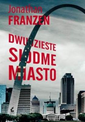 Jonathan Franzen - Dwudzieste siódme miasto / Jonathan Franzen - The 27th City