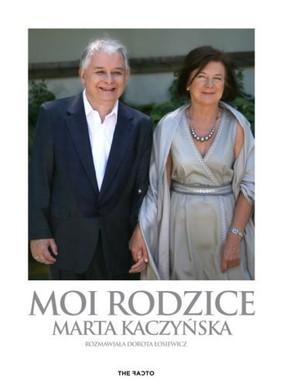 Maria Kaczyńska, Dorota Łosiewicz - Moi rodzice