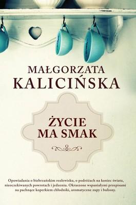 Małgorzata Kalicińska - Życie ma smak