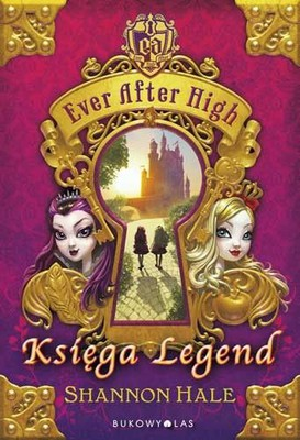 Shannon Hale - Księga legend. Ever After High
