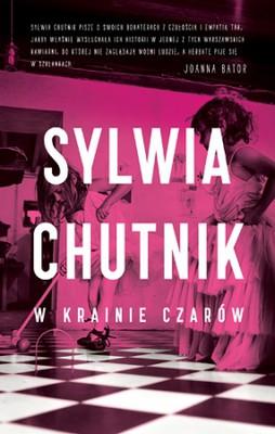 Sylwia Chutnik - W krainie czarów