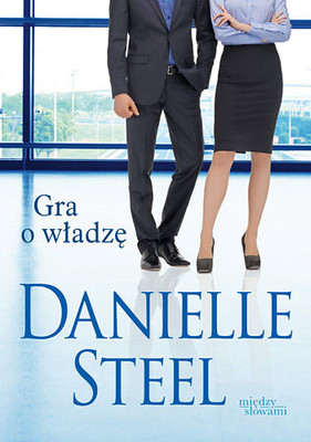 Danielle Steel - Gra o władzę / Danielle Steel - Power Play
