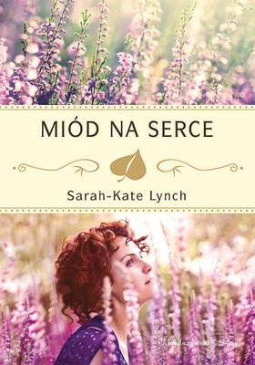 Sarah-Kate Lynch - Miód na serce / Sarah-Kate Lynch - The Wedding Bees