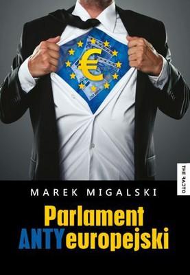 Marek Migalski - Parlament ANTYeuropejski