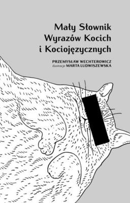 Przemysław Wechterowicz, Marta Ludwiszewska - Mały słownik wyrazów kocich i kociojęzycznych