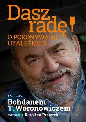 Bohdan Tadeusz Woronowicz, Karolina Prewęcka - Dasz radę! O pokonywaniu uzależnień
