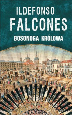Ildefonso Falcones - Bosonoga królowa / Ildefonso Falcones - La Reina Descalza
