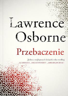Lawrence Osborne - Przebaczenie / Lawrence Osborne - Forgiven