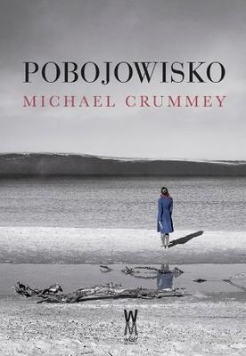 Michael Crummey - Pobojowisko / Michael Crummey - The Wreckage
