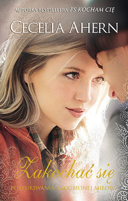 Cecelia Ahern - Zakochać się / Cecelia Ahern - How To Fall In Love