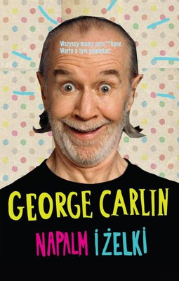 George Carlin - Napalm i żelki