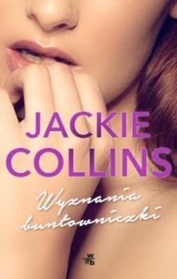 Jackie Collins - Wyznania buntowniczki
