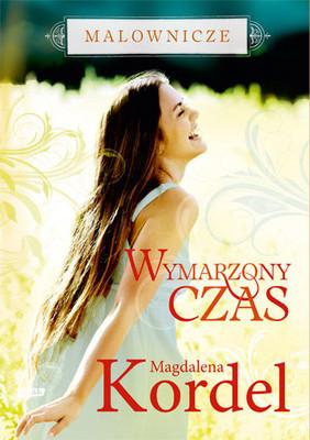 Magdalena Kordel - Malownicze. Wymarzony czas