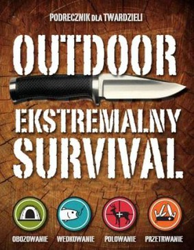 Outdoor. Ekstremalny survival