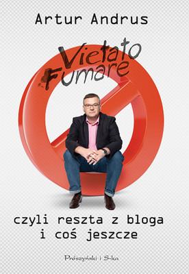 Artur Andrus - Vietato fumare, czyli reszta z bloga i coś jeszcze