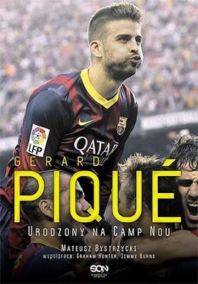 Mateusz Bystrzycki - Gerard Pique. Urodzony na Camp Nou