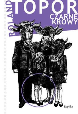 Roland Topor - Czarne krowy / Roland Topor - Vaches noires