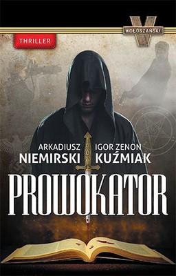 Arkadiusz Niemirski, Igor Zenon Kuźmiak - Prowokator