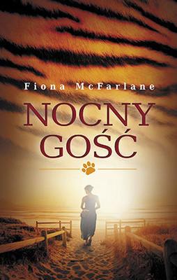 Fiona McFarlane - Nocny gość / Fiona McFarlane - The Night Guest