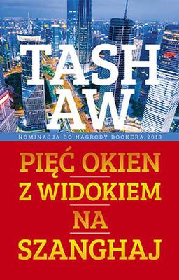 Tash Aw - Pięć okien z widokiem na Szanghaj / Tash Aw - Five Star Billionaire