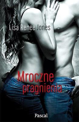 Lisa Renee Jones - Mroczne pragnienia